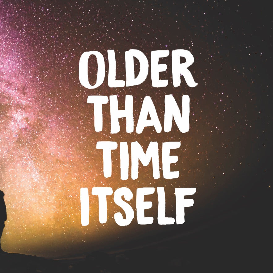 """Older Than Time"" Card"