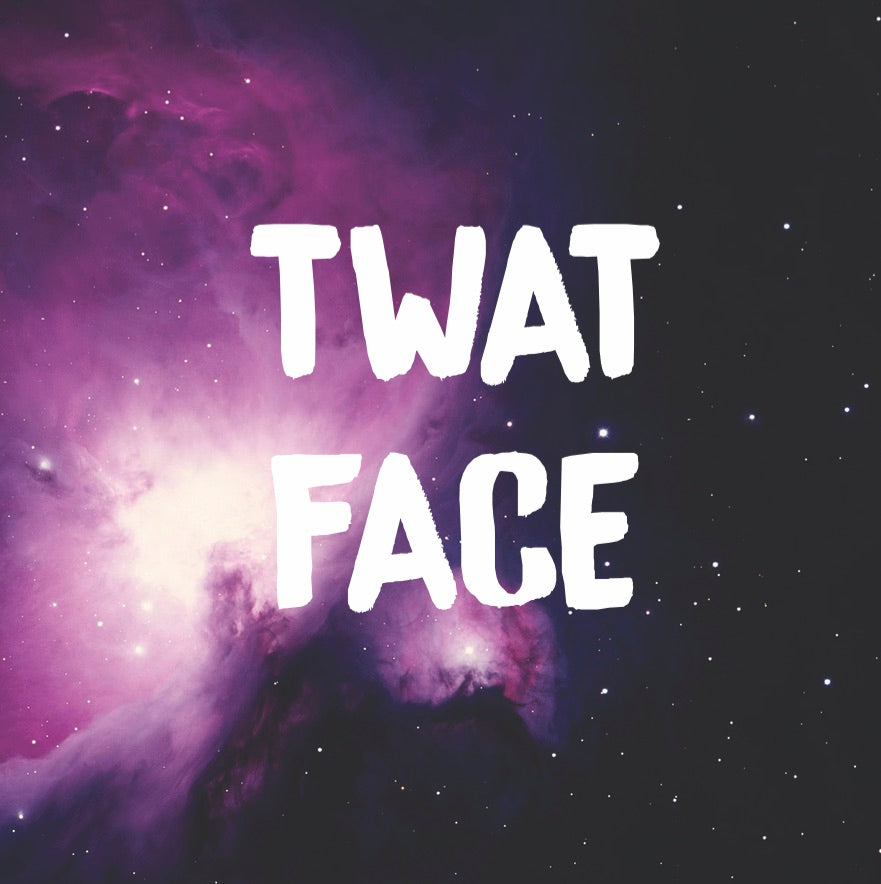 """Tw*t Face"" Card"