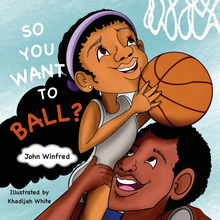 Load image into Gallery viewer, So You Want to Ball? - Hardcover