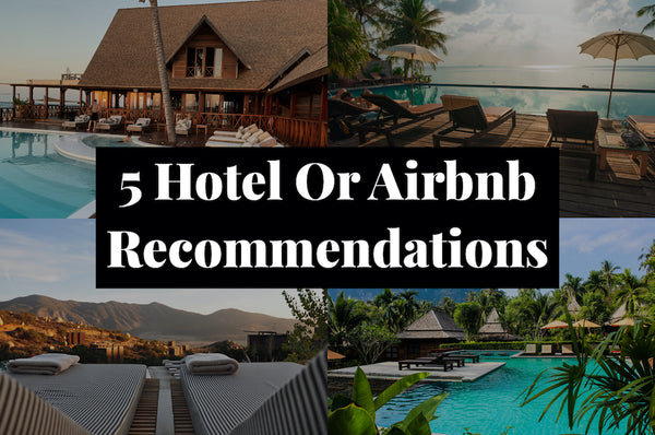 Travel Planning | 5 Hotel or Airbnb Recommendations