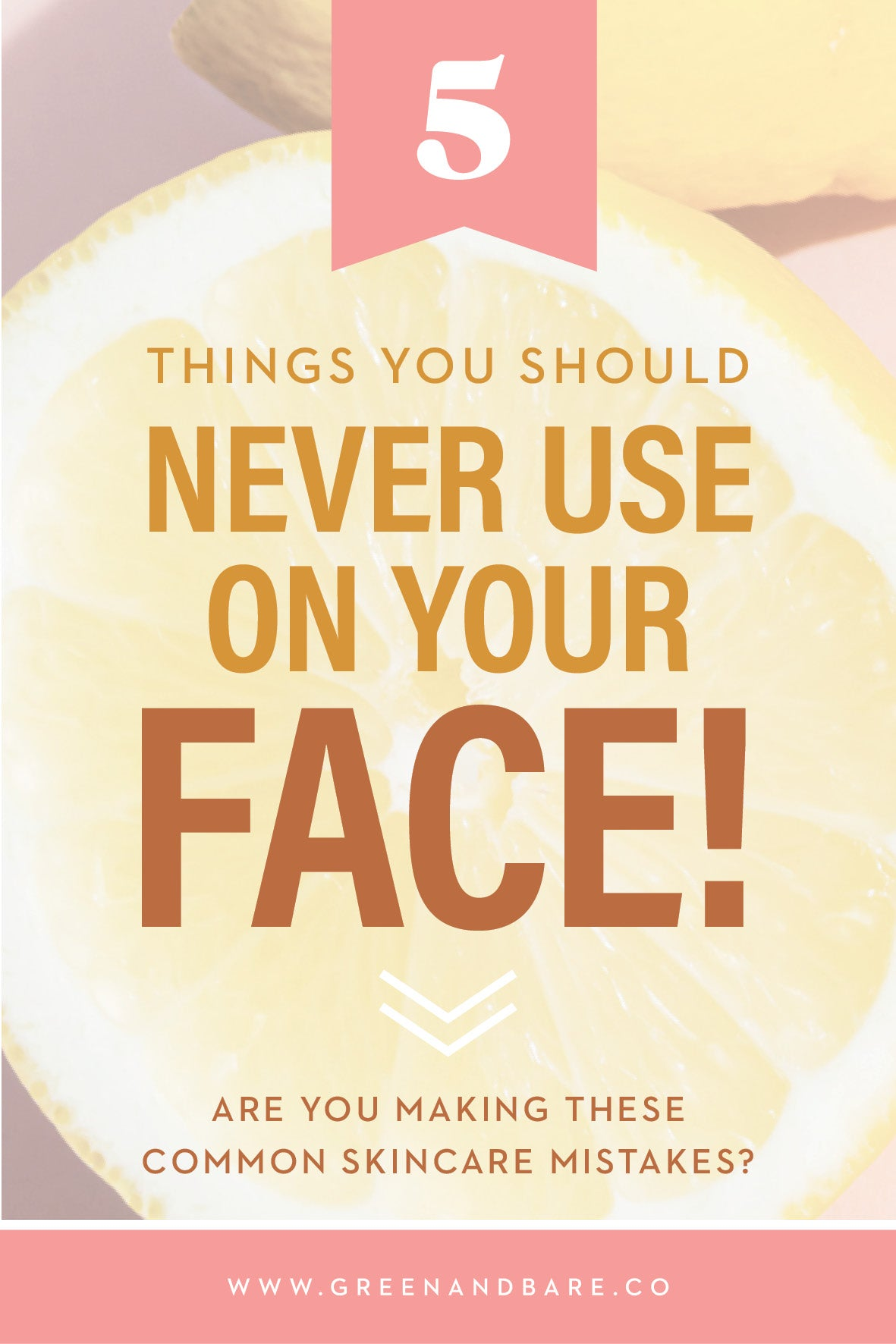5 Things You Should Never Use On Your Face