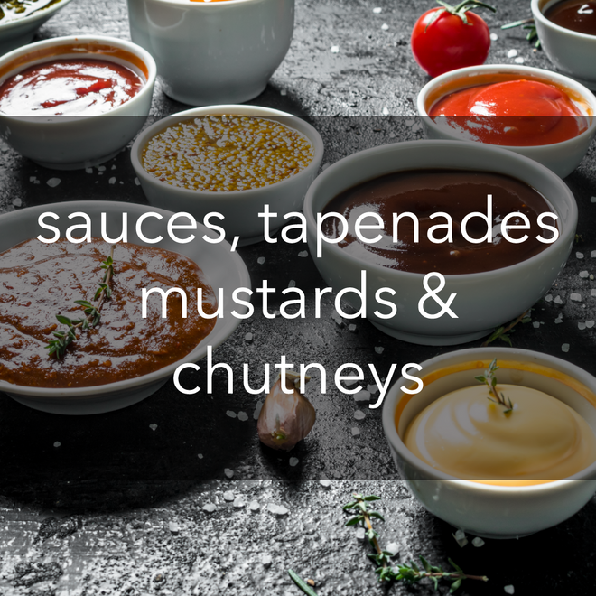 sauces, tapenades, mustards & chutneys