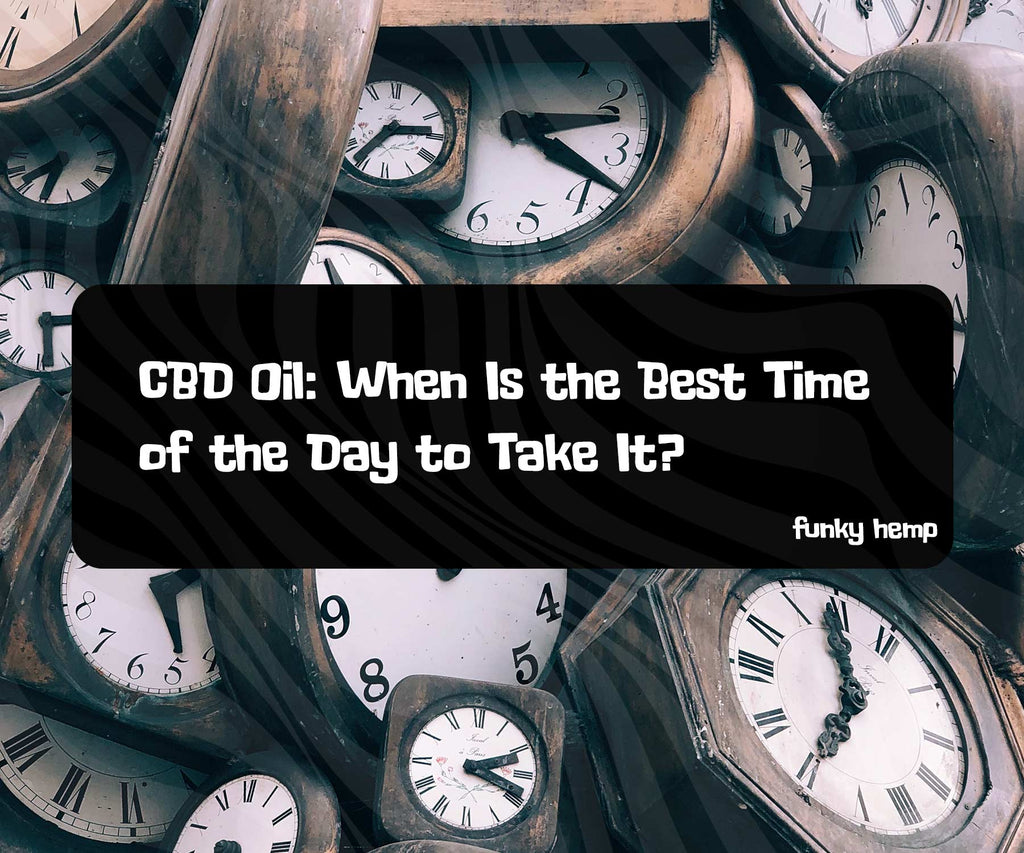 CBD Oil: When Is the Best Time of the Day to Take It?