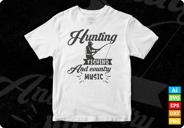 Download Hunting Fishing And Country Music Vector T Shirt Design In Svg Files Vectortshirtdesigns