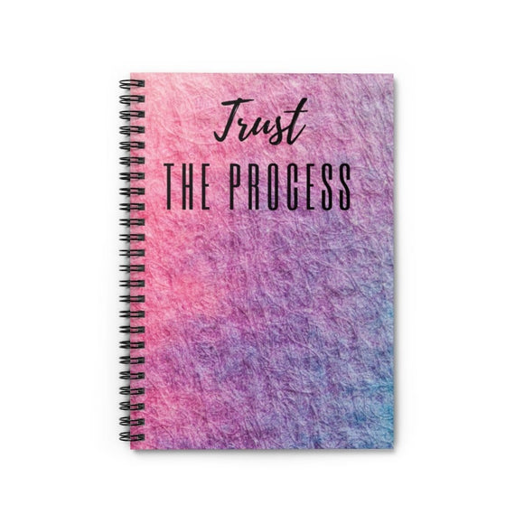 A: Spiral Notebook - Ruled Line| Trust the Process