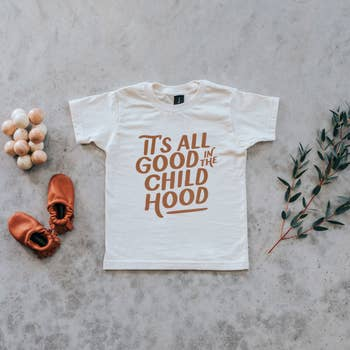 "Organic Cotton ""It's All Good in the Childhood"" Kids Tee"