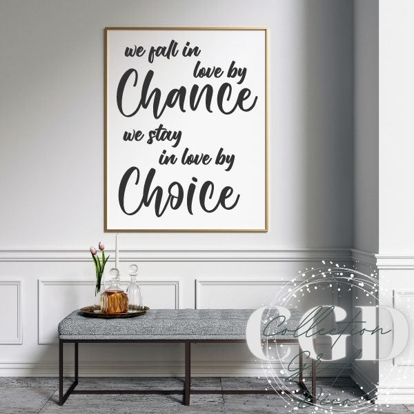 We fall in love by Chance, We stay in love by Choice - Digital EPS, DXF, SVG, PNG, JPG