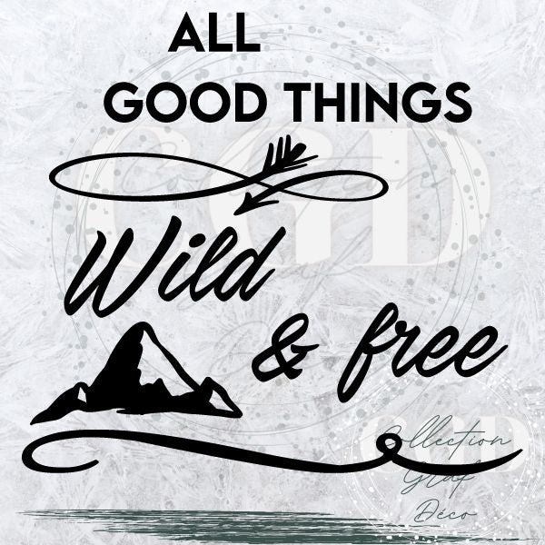 All good things are wold and free - Digital EPS, DXF, SVG, PNG, JPG