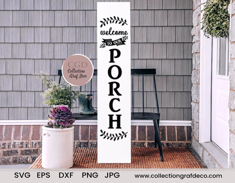 Panneau de bienvenue -Welcome To Our Porch - Porch Sign- Vecteur - EPS, DXF, SVG, PNG, JPG