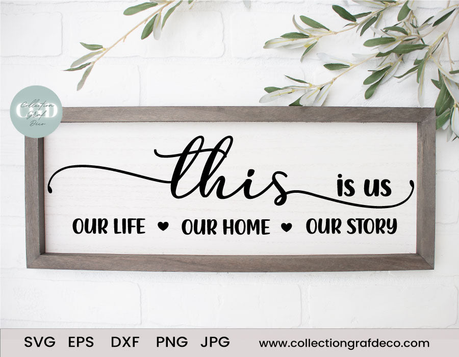 This is US, our life, our home, our story - Scripture Digital Cut File - Vector EPS, DXF, SVG, PNG, JPG