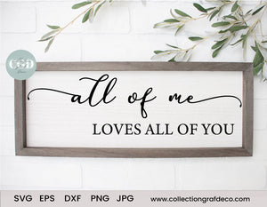 All of me Loves all of you - Scripture Digital Cut File - Vector EPS, DXF, SVG, PNG, JPG