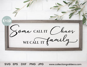 Some call it chaos, we call it family - Scripture Digital Cut File - Vector EPS, DXF, SVG, PNG, JPG