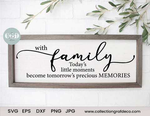 With family, Today's little moments become tomorrow's precious memories - Digital Design - Vecteur EPS, DXF, SVG, PNG, JPG