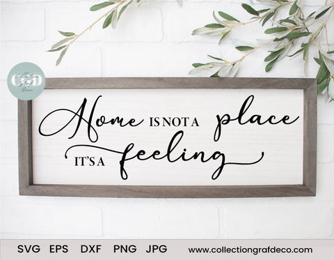 Home it's not a Place, It's a feeling - Scripture Digital Cut File - Vector EPS, DXF, SVG, PNG, JPG