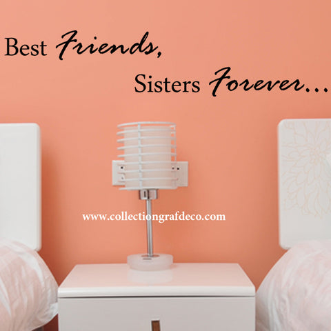 BEST FRIENDS SISTERS FOREVER - LETTRAGES AUTOCOLLANTS MURAUX