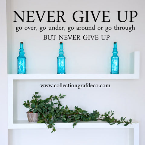 NEVER GIVE UP - AUTOCOLLANTS MURAUX