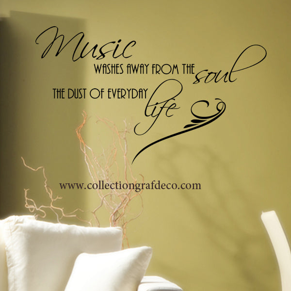 MUSIC WASHES AWAY FROM THE SOUL THE DUST OF EVERYDAY LIFE - AUTOCOLLANTS MURAUX