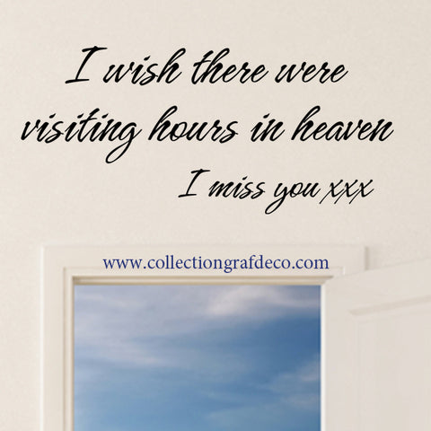 I WISH THERE WERE VISITING HOURS IN HEAVEN - AUTOCOLLANTS MURAUX