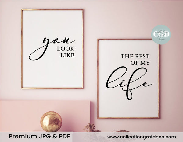You look like the rest of my life, Lot de 2 images, Art mural minimaliste IMPRIMABLE
