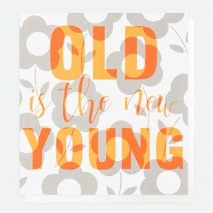 Neon Old Is The New Young Card - Little Gems Interiors