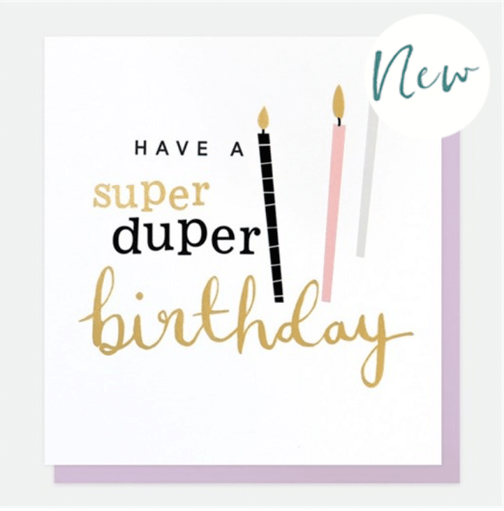 Have A Super Duper Birthday Card - Little Gems Interiors