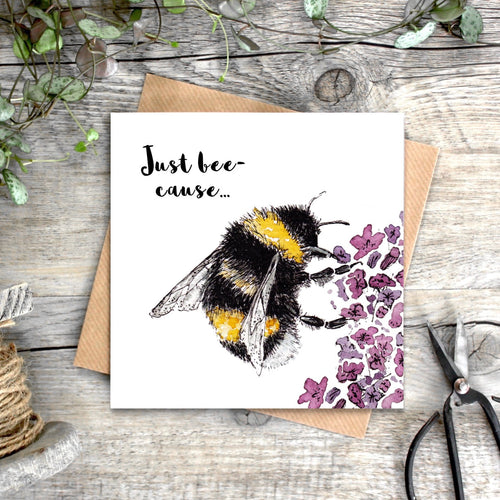 Just Bee-cause Card - Little Gems Interiors