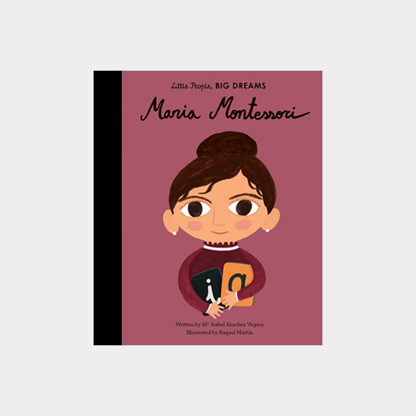 Little People, Big Dreams | Maria Montessori