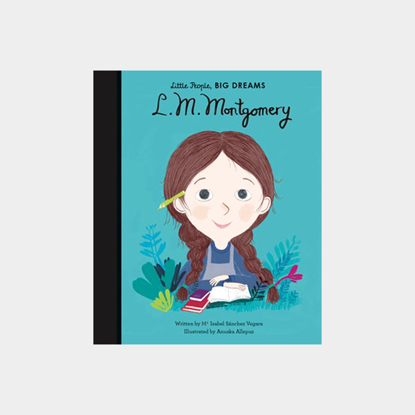 Little People, Big Dreams | L. M. Montgomery