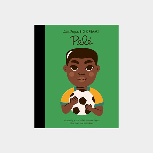 Little People, Big Dreams | Pelé