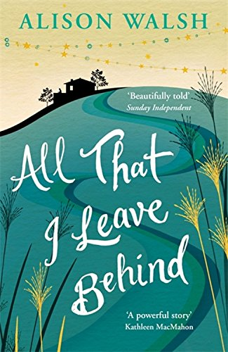 All That I Leave Behind: A powerful, heart-breaking story of family secrets