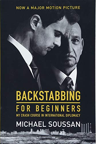Backstabbing for Beginners (Media tie-in): My Crash Course in International Diplomacy