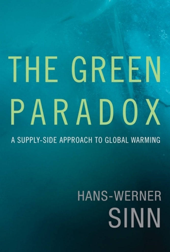 The Green Paradox: A Supply-Side Approach to Global Warming