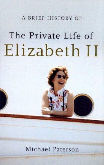 A Brief History of the Private Life of Elizabeth II, Updated Edition
