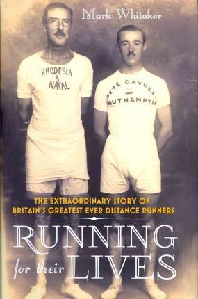 Running For Their Lives The Extraordinary Story of Britain s Grea