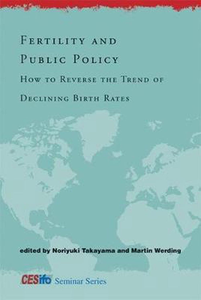 Fertility and Public Policy: How to Reverse the Trend of Declining Birth Rates