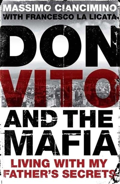 Don Vito and the Mafia Living with My Fathers Secrets