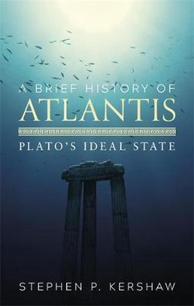 A Brief History of Atlantis: Plato's Ideal State