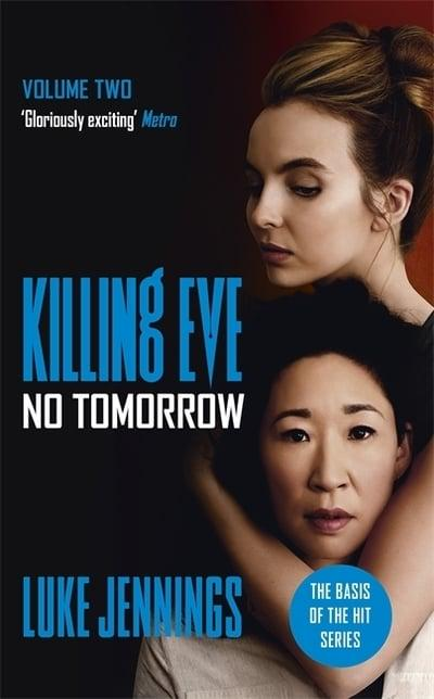 Killing Eve No Tomorrow The basis for the BAFTA-winning Killing Eve TV series