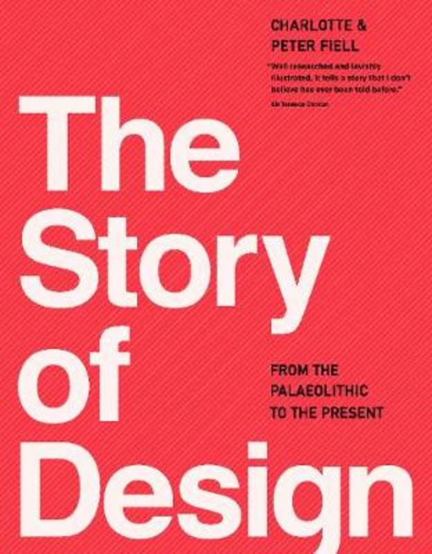 The Story of Design From the Paleolithic to the Present