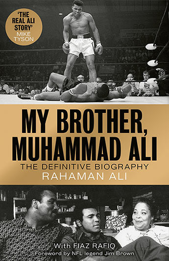 My Brother, Muhammad Ali: The Definitive Biography of the Greatest of All Time