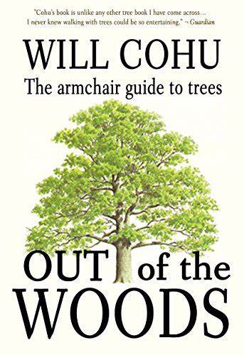 Out of the Woods The armchair guide to trees