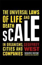 Scale The Universal Laws of Life and Death in Organisms