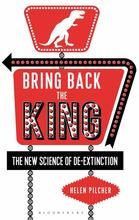 Bring Back the King The New Science of De-extinction