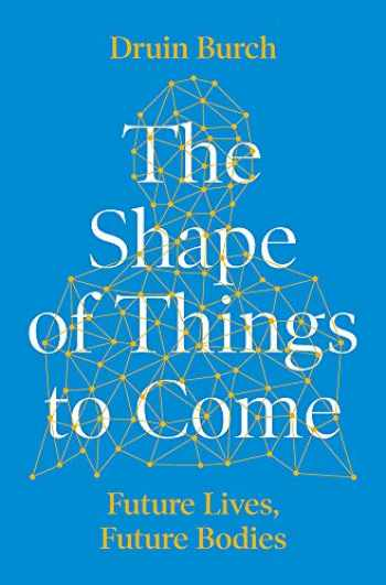 The Shape of Things to Come Exploring the Future of the Human Body
