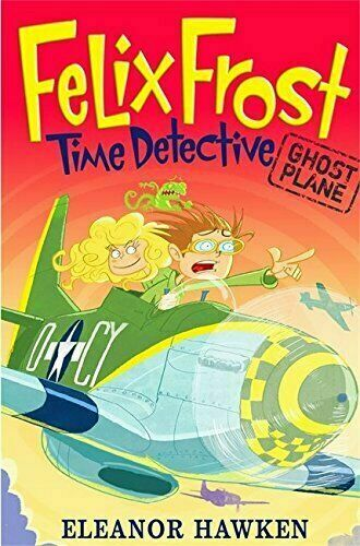 Felix Frost, Time Detective: Ghost Plane: Book 2
