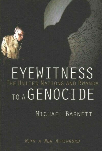 Eyewitness to a Genocide The United Nations and Rwanda