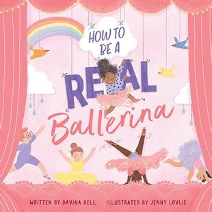 How to Be a Real Ballerina