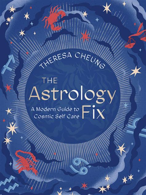 The Astrology Fix: A Modern Guide to Cosmic Self Care