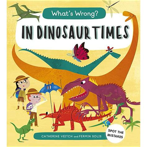 What's Wrong? In Dinosaur Times: Spot the Mistakes