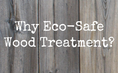 Eco-Safe Wood Treatment, Non-Toxic Wood Preservative and Stain. Protect Wood from Damage, Rot, Moisture. Environmentally-Friendly.